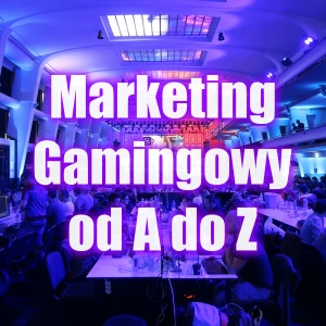 Marketing Gamingowy od A do Z